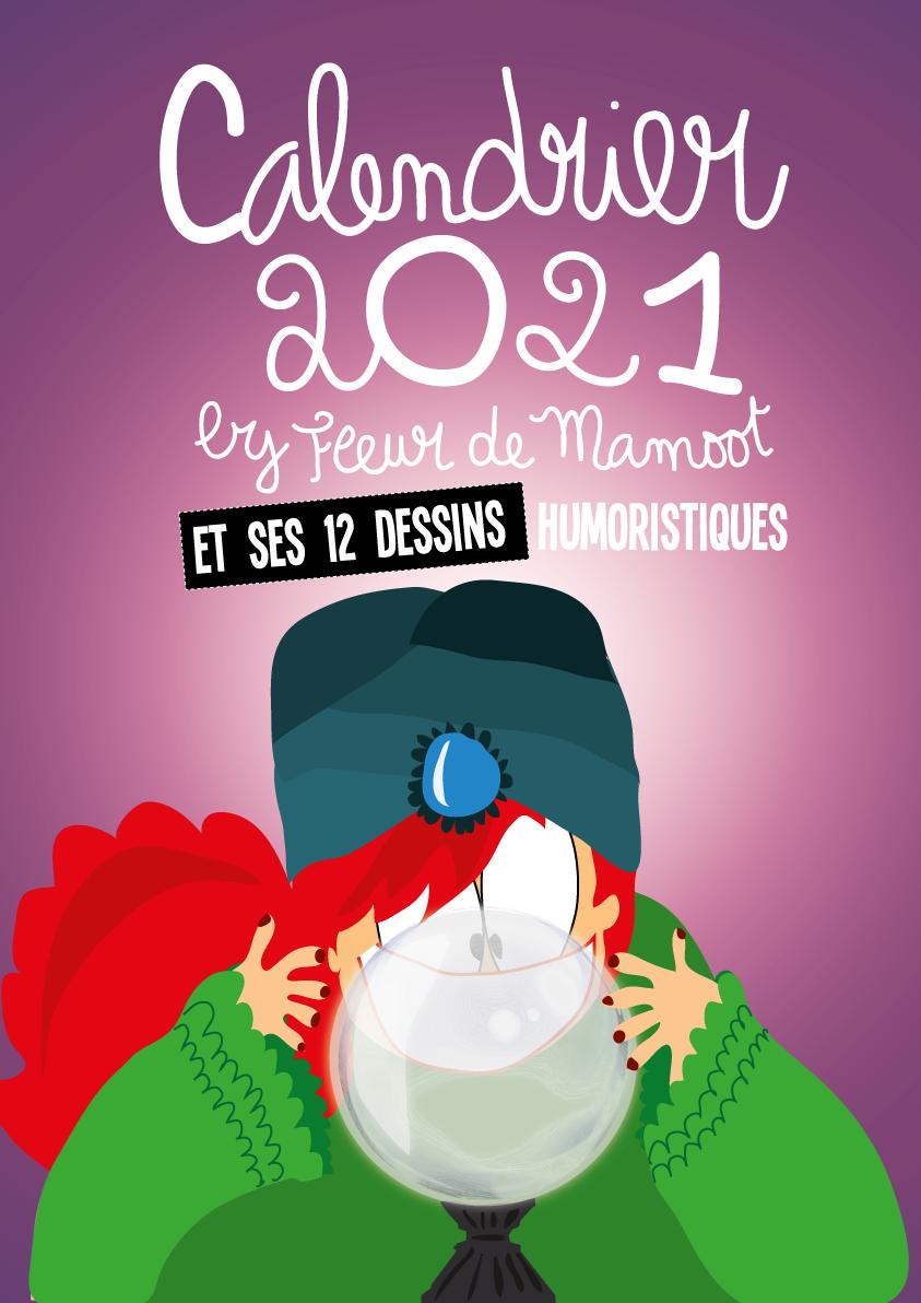 Calendrier Humour 2021 Calendrier 2021 Fleur de Mamoot | Fleur de Mamoot Design